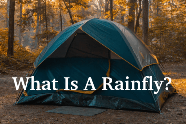What is A Rainfly, and How Effective Is It? 3 Things You Need to Know