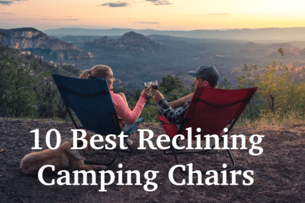 10 Best Reclining Camping Chairs for Complete Relaxation
