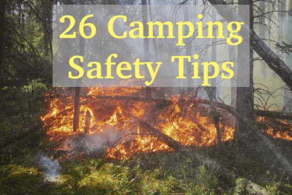 26 Camping Safety Tips for the Great Outdoors