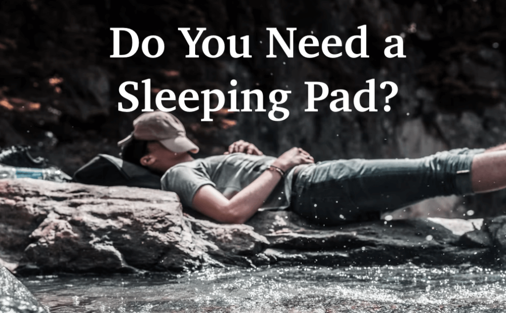 do you need a sleeping pad for camping
