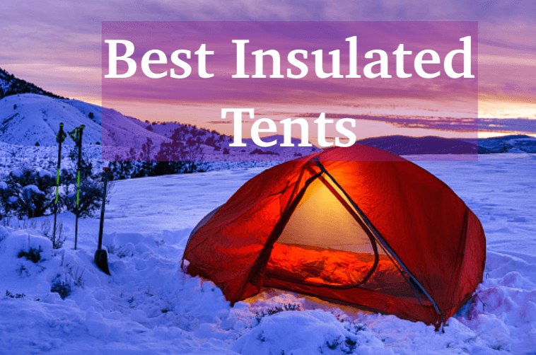 best insulated tents