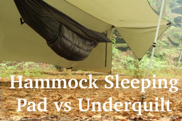 Sleeping Pad vs Underquilt in Hammocks – 7 H2H Comparisons