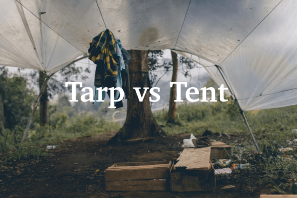 Tarp vs Tent for Backpacking? 11 Comparisons