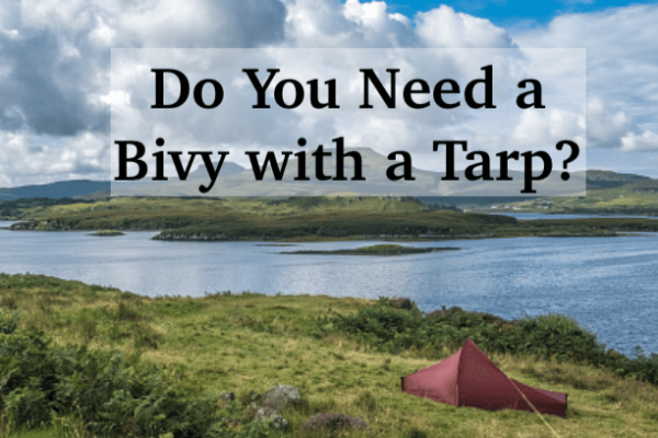 Do You Need to Use a Bivy with A Tarp? 10 Pros and Cons to Consider