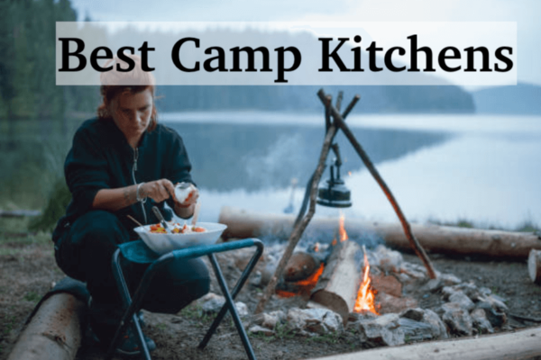 10 Best Camp Kitchens for an Amazing Meal